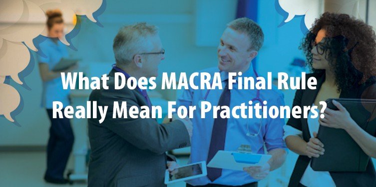 8 Things Practitioners Need to Know About the MACRA Final Rule