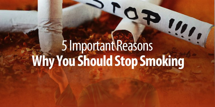 5 Important Reasons Why You Should Stop Smoking