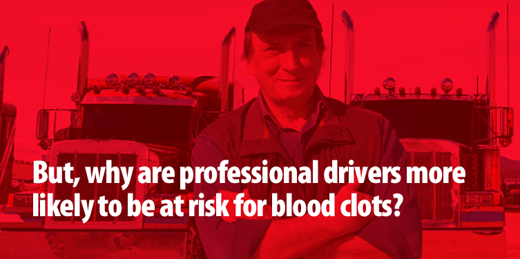 why-are-professional-drivers-more-likely-to-be-at-risk-for-blood-clots