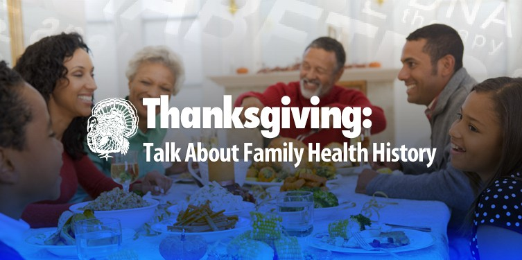 This Thanksgiving, Talk About Family Health History